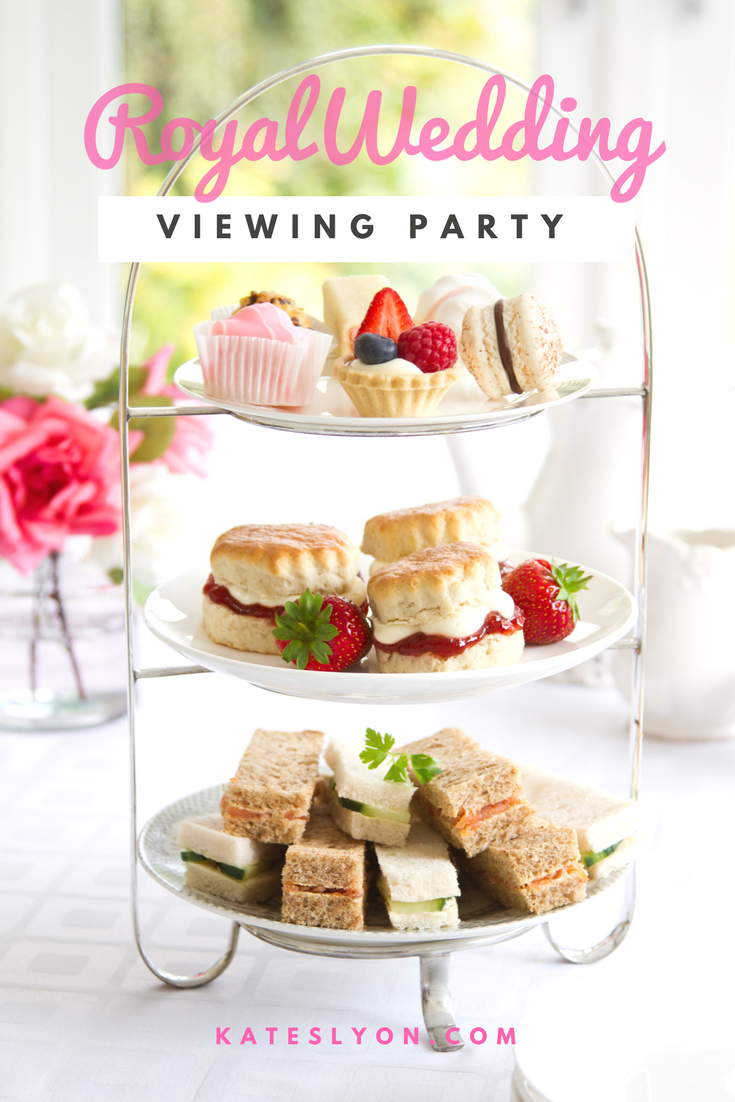 How to Throw a Royal Wedding Viewing Party with an Afternoon Tea ...