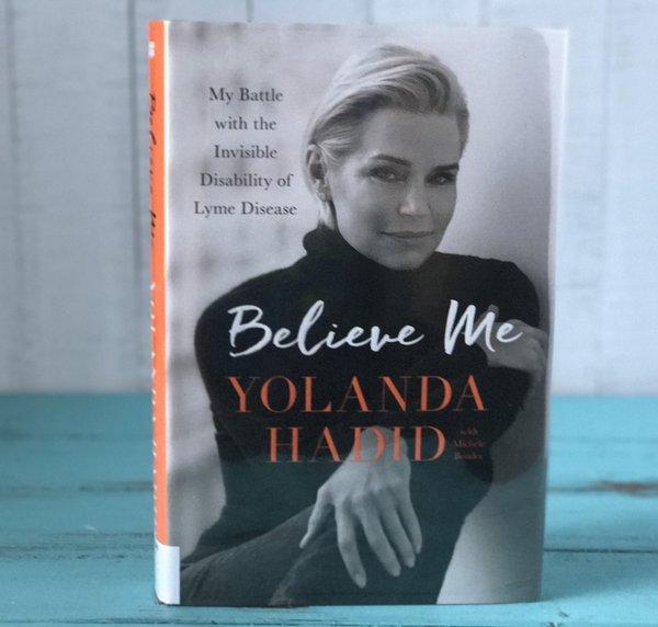 Believe Me Yolanda Hadid book review, lyme disease, biotoxic illness
